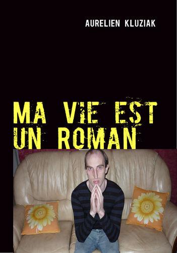 Ma Vie est un Roman