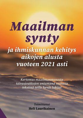 Maailman synty ja ihmiskunnan kehitys aikojen alusta vuoteen 2021