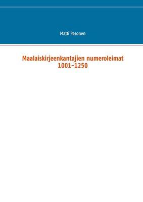 Maalaiskirjeenkantajien numeroleimat 1001-1250