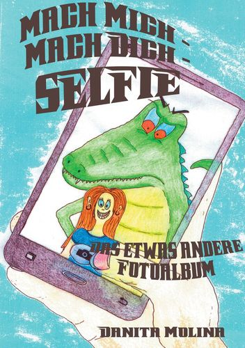 Mach mich - Mach dich - Selfie
