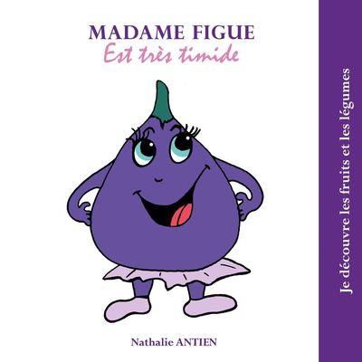 Madame Figue est très timide