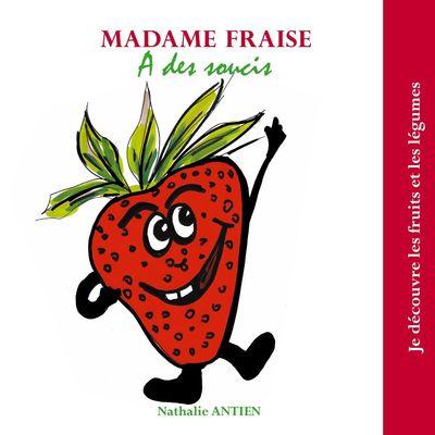 Madame Fraise a des soucis