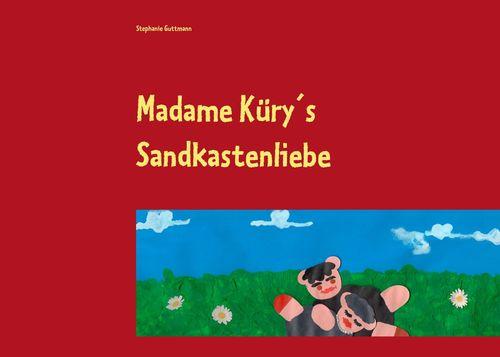 Madame Küry´s Sandkastenliebe