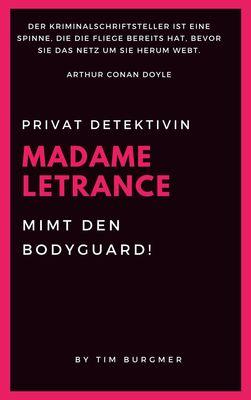 Madame Letrance mimt den Bodyguard!
