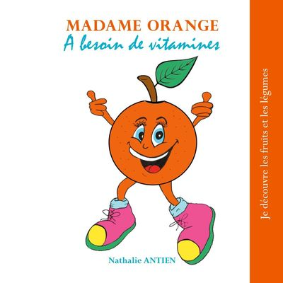 Madame Orange a besoin de vitamines