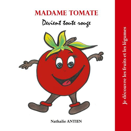 Madame Tomate devient toute rouge