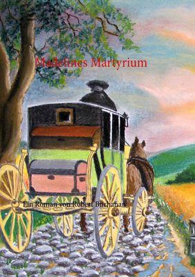 Madelines Martyrium