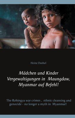 Mädchen und Kinder Vergewaltigungen in Maungdaw, Myanmar auf Befehl!