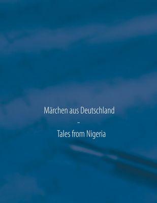 Märchen aus Deutschland - Tales from Nigeria