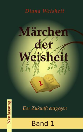 Märchen der Weisheit - Band 1 (Neufassung)