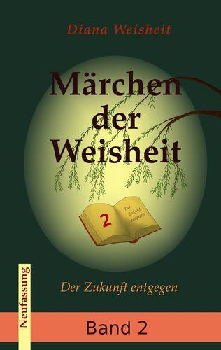 Märchen der Weisheit - Band 2 (Neufassung)