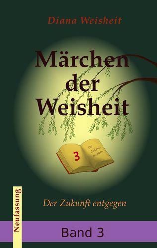 Märchen der Weisheit Band 3 (Neufassung)