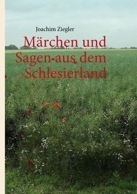 Märchen und Sagen aus dem Schlesierland