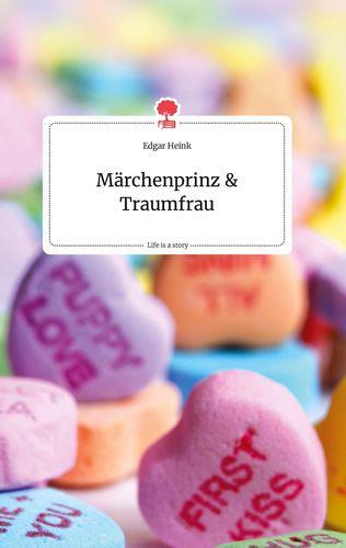 Märchenprinz und Traumfrau. Life is a Story - story.one