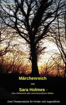 """""""Märchenreich"""" und """"Sara Holmes - Das Geheimnis des verschwundenen Bildes"""""""