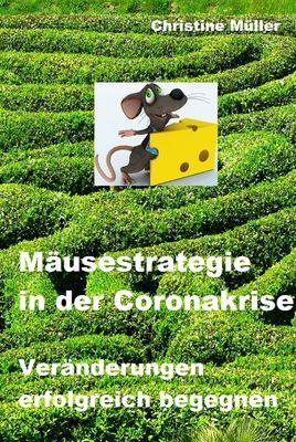 Mäusestrategie in der Coronakrise