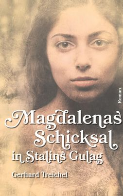 Magdalenas Schicksal in Stalins Gulag