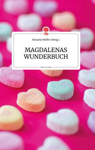 MAGDALENAS WUNDERBUCH. Life is a Story