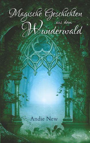 Magische Geschichten aus dem Wunderwald
