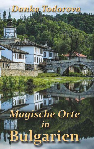 Magische Orte in Bulgarien