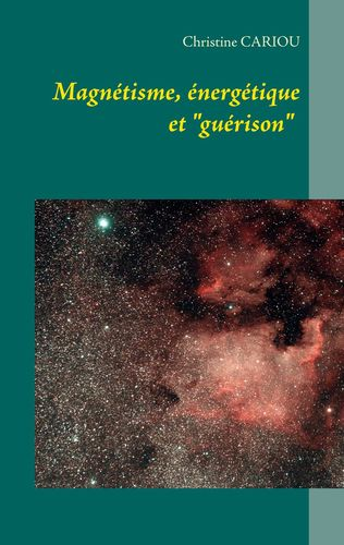 """Magnétisme, Énergétique et """"Guérison"""""""