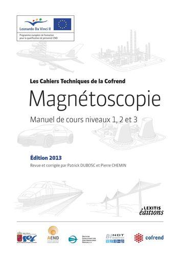 Magnétoscopie Manuel de cours niveaux 1, 2 et 3 Édition 2013 Revue et corrigée par Patrick DUBOSC et Pierre CHEMIN