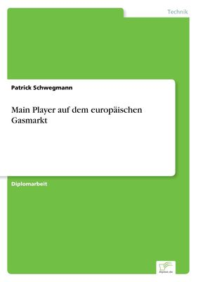 Main Player auf dem europäischen Gasmarkt