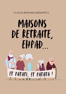 Maisons de retraite, ehpad… et patati, et patata !