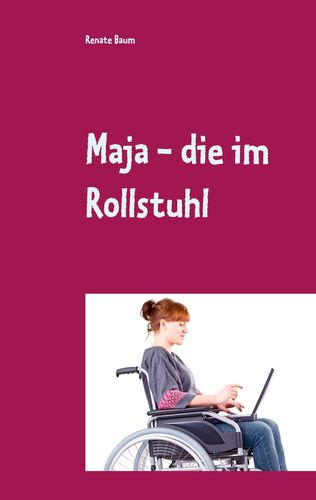 Maja - die im Rollstuhl
