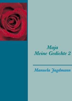 Maja   -     Meine Gedichte 2