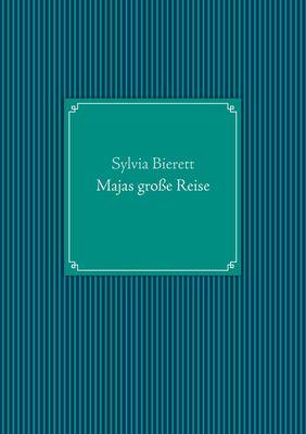 Majas große Reise