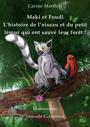 Maki et Foudi - L'histoire de l'oiseau et du petit lémur qui ont sauvé leur forêt !