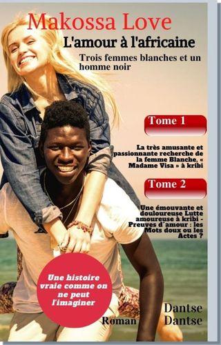 Makossa Love. Recueil(Tome1&2 ) : La lutte amoureuse et la recherche de Madame Visa