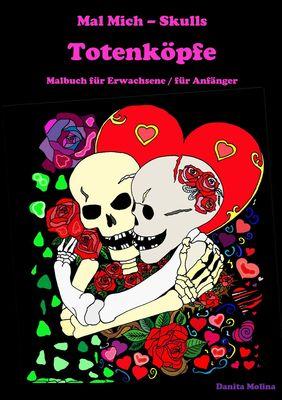 Mal Mich - Skulls - Malbuch für Erwachsene
