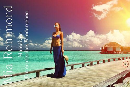 Malediven - Ein erotisches Wiedersehen