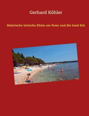 Malerische Istrische Küste um Porec und die Insel Krk