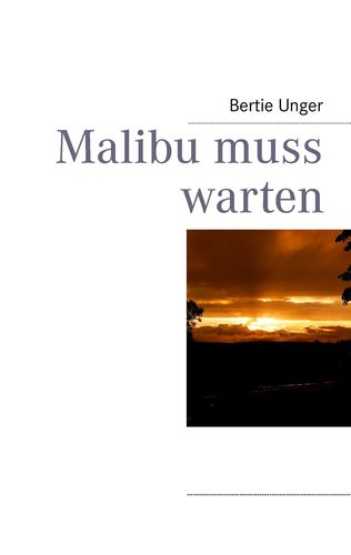 Malibu muss warten