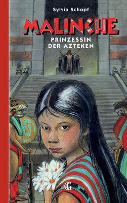 Malinche - Prinzessin der Azteken