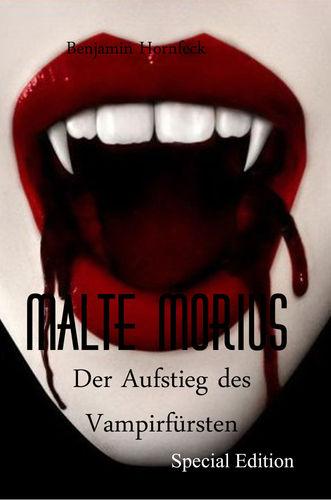 Malte Morius  Der Aufstieg des Vampirfürsten Special Edition