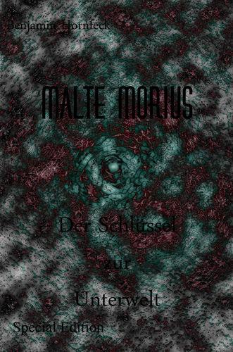 Malte Morius  Der Schlüssel zur Unterwelt Special Edition