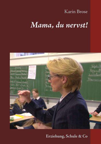 Mama, du nervst!