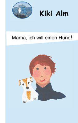 Mama, ich will einen Hund!