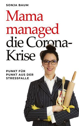 Mama managed die Corona-Krise
