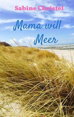 Mama will Meer