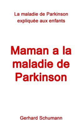 Maman a la maladie de Parkinson