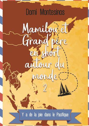 Mamilou et Grand-père en short autour du monde - 2