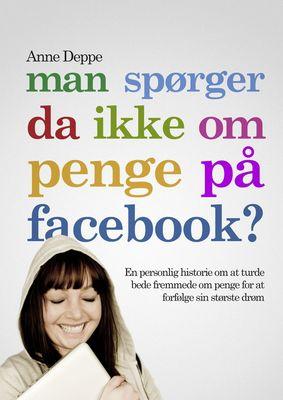 Man spørger da ikke om penge på Facebook?