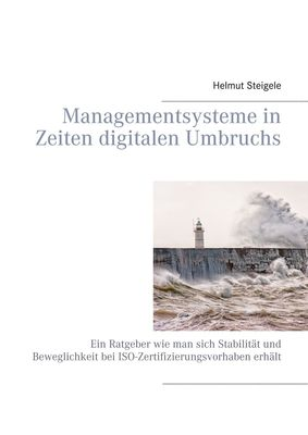 Managementsysteme in Zeiten digitalen Umbruchs