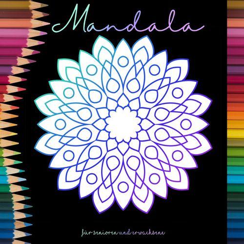 Mandala Malbuch Für Senioren Und Erwachsene Ein Buch Mit Einfachen