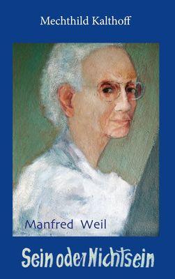 Manfred Weil - Sein oder Nichtsein